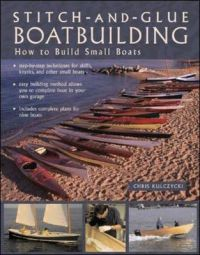 Stitch-and-glue Boatbuilding: How to Build Kayaks and Other Small Boats: Book by Chris Kulczycki