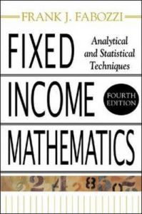 Fixed Income Mathematics: Analytical and Statistical Techniques: Book by Frank J. Fabozzi
