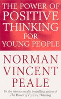Power Of Positive Thinking For Young People: Book by Norman Vincent Peale