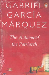 The Autumn of the Patriarch: Book by Gabriel Garcia Marquez