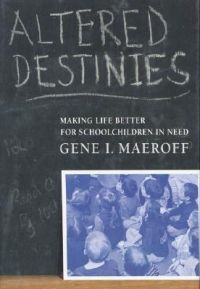 Altered Destinies: How Online Learning Is Changing Our Schools and Colleges: Book by Gene I Maeroff
