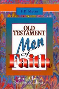 Old Testament Men of Faith: Book by Frederick Brotherton Meyer