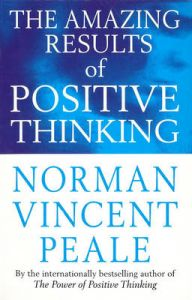 The Amazing Results Of Positive Thinking: Book by Norman Vincent Peale