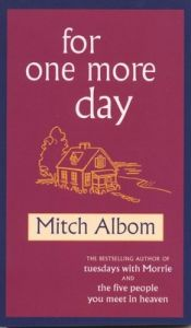 For One More Day: Book by Mitch Albom