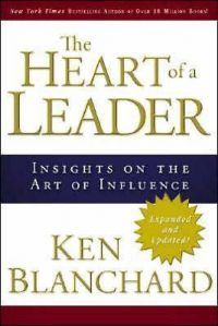 The Heart of a Leader: Insights on the Art of Influence: Book by Ken Blanchard