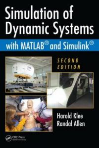 Simulation of Dynamic Systems with MATLAB and SIMULINK: Book by Randal Allen