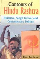 Contour of Hindu Rashtra Hindutva, Sangh Parivar And Contemporary Politics: Book by Ram Puniyani
