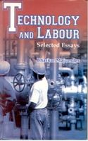 Technology And Labour Selected Essays: Book by Bhaskar Majumdar