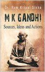 M K GANDHI : SOURCES  IDEAS AND ACTIONS (English) (Hardcover): Book by  Dr. R.K. Sinha was born in a small village in Muzaffarpur, Bihar in 1934. He was educated at Patna University and the University of Calcutta. He holds a Master degree in English and also in Prakrit, Jainology and Ahimsa. He was awarded a Ph-D Degree by Bihar University for his resea... View More Dr. R.K. Sinha was born in a small village in Muzaffarpur, Bihar in 1934. He was educated at Patna University and the University of Calcutta. He holds a Master degree in English and also in Prakrit, Jainology and Ahimsa. He was awarded a Ph-D Degree by Bihar University for his research work on Gandhiji. Dr. Sinha was a Minister in Bihar in 1971 and a Minister of State Labour and Parliamentary Affairs in the Janta Party Central Government led by Sri Morarjee Desai (1977-79). He retired as University Professor of English from B.U. Muzaffarpur, Bihar in 1966. Dr. Sinha has been a social and political activist for the last five decades.