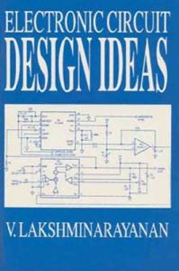 Electronics Circuits Design Ideas (English) (Paperback): Book by Lakshminarayanan V.
