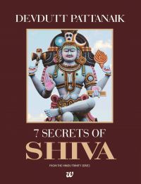 7 Secrets of Shiva (English): Book by Devdutt Pattanaik