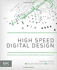 High Speed Digital Design: Design of High Speed Interconnects and Signaling (English) (Paperback): Book by Steven Krooswyk, Jeff Ou, Hanqiao Zhang