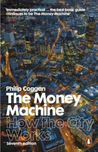 The Money Machine: How the City Works: Book by Philip Coggan