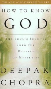 How to Know God: The Soul's Journey Into the Mystery of Mysteries: Book by Deepak Chopra, M.D. (Chopra Center for Well Being ? ? ? Chopra Center for Well Being Chopra Center for Well Being ? ? ? ? ? ? ? ? ? ? ? ? ? ? ? ? ? ? ? ? ? ? Chopra Center for Well Being Chopra Center for Well Being Chopra Center for Well Being Chopra Center for Well Being ?)