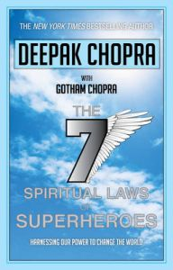 Seven Spiritual Laws of Superheroes: Book by Deepak Chopra