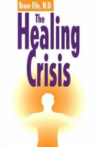 The Healing Crisis: Book by Bruce Fife