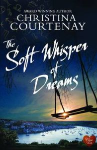 The Soft Whisper of Dreams: Book by Christina Courtenay