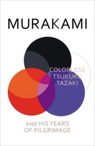 Colorless Tsukuru Tazaki and His Years of Pilgrimage (English) (Hardcover): Book by Murakami