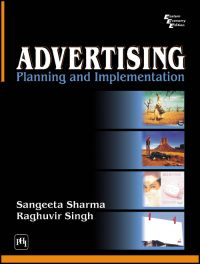ADVERTISING: Planning and Implementation: Book by Sangeeta Sharma, Ph.D