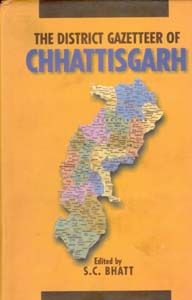 The District Gazetteers of Chhattisgarh: Book by S.C. Bhatt