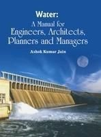 Water: A Manual For Engineers Architects Planners and Managers: Book by Ashok Kumar Jain