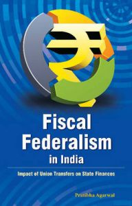 Fiscal Federalism in India: Book by Pratibha Agarwal
