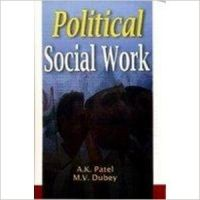 Political Social Work, 280 pp, 2010 (English): Book by                                                       A K Patel  is currently working as a reader in the research department of social work. He did his graduate and doctorate degrees in social work from Delhi. He specialised in women studies, community organisation, social welfare, self-help groups, youth and child welfare and ethics in social wo... View More                                                                                                    A K Patel  is currently working as a reader in the research department of social work. He did his graduate and doctorate degrees in social work from Delhi. He specialised in women studies, community organisation, social welfare, self-help groups, youth and child welfare and ethics in social work. Dr Patel is engaged in social work and is concerned with many women's organisations. He has attended many national and international seminars and conferences. He has published papers and articles in reputed journals. He is also guided many scholars for doctoral research.  M V Dubey,   Ph.D., a senior lecturer of social work, is having twenty years of experience in teaching and research. He specialises in women studies, deviance, welfare administration, human rights and NGOs and management. He has participated and presented papers in national and international conferences and published artcles. Dr Dubey has extensively travelled in India for his social work and rural development. He leads on NGO working for the welfare of youth and child. He has many books to his credit.