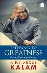 Pathways to Greatness: Book by A.P.J. Abdul Kalam