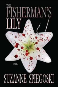 The Fisherman's Lily: Book by Suzanne Spiegoski