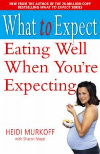 Eating Well When You're Expecting: Book by Heidi E. Murkoff