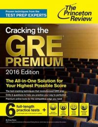 Cracking the GRE Premium Edition, 2016: Book by Princeton Review