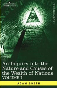 An Inquiry into the Nature and Causes of the Wealth of Nations: Vol. I: Book by Adam Smith