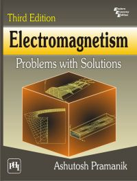 ELECTROMAGNETISM: Problems with Solutions: Book by PRAMANIK ASHUTOSH