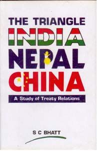 The Triangle India-Nepal-China: Book by S.C. Bhatt