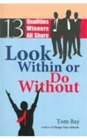 Bøger download pdf format Look Within or Do Without: 13 Qualities Winners All Share MOBI