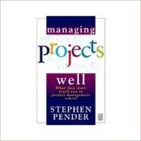 MANAGING PROJECTS WELL 1st Edition: Book by Bender