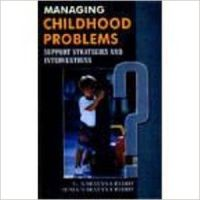 Managing childhood problems support strategies and interventions 01 Edition: Book by G. Narayana Reddy