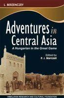 Adventures in Central Asia: Book by P.J. Marczell (Ed.)