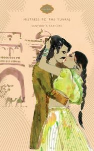 Kama Kahani: Mistress to the Yuvraj: Book by Sangita Rathore