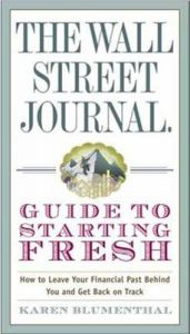 The Wall Street Journal Guide to Starting Fresh: How to Leave Your Financial Past Behind You and Get Back on Track: Book by Karen Blumenthal