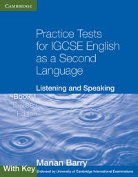 Practice Tests for IGCSE English as a Second Language: Listening and Speaking Book 1 with Key: Listening and Speaking : with Key: Book by Marian Barry