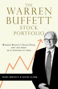 The Warren Buffett Stock Portfolio: Warren Buffett Stock Picks: Why and When He is Investing in Them: Book by Mary Buffett