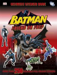 Batman Friend or Foe? Ultimate Sticker Book (English): Book by DK