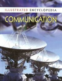 COMMUNICATION - ILLUSTRATED ENCYCLOPEDIA: Book by Pawanpreet Kaur