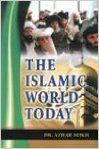 The Islamic World Today 01 Edition: Book by Azhar Seikh