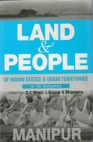 Land And People of Indian States & Union Territories (Manipur), Vol-17th: Book by Ed. S. C.Bhatt & Gopal K Bhargava