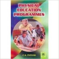 Physical Education Programmes (English): Book by C. K. Pathak