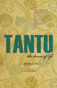 Tantu: The Loom of Life: Book by S. L. Bhyrappa