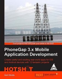 PhoneGap 3.x Mobile Application Development Hotshot (English) 1st Edition: Book by Kerri Shotts