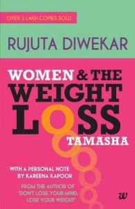 Women & the Weight : Loss Tamasha (English) (Paperback): Book by Rujuta Diwekar